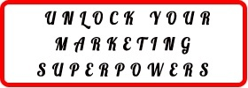 Unlock Your Marketing Superpowers