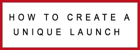 Learn how to create a unique product launch