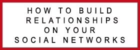 How to Build Strong Relationships on Your Social Networks